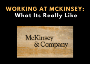 Working at McKinsey: What its Really Like