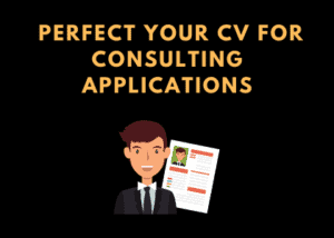 Perfect your cv for consulting applications